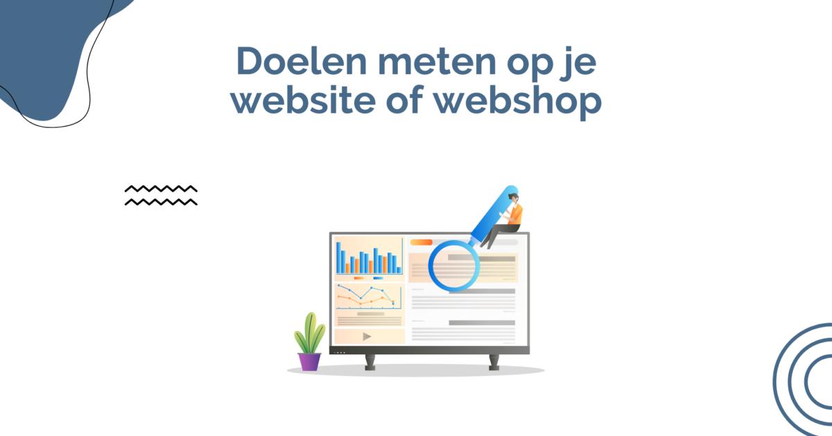 Doelen meten op je website of webshop